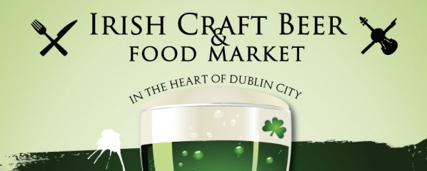 Irish Craft Beer & Food Market 13-17 March