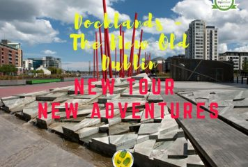 Docklands – The New Old Dublin!