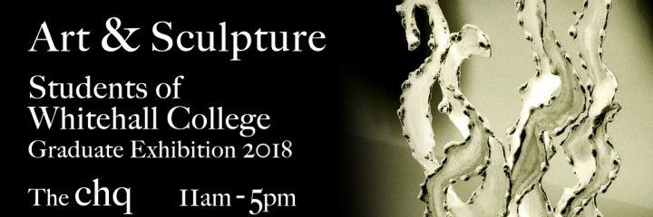 Whitehall College Graduate Exhibition 2018