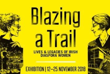 Exhibition: Blazing a Trail – Lives & Legacies of Irish Diaspora Women