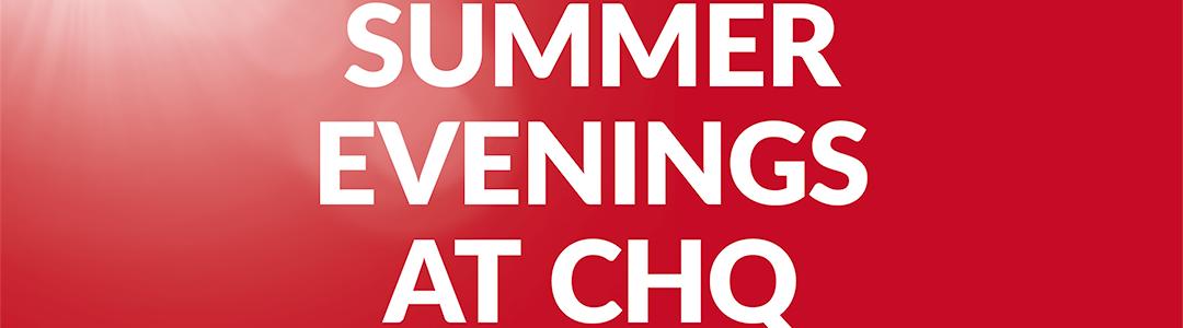 Summer Evenings at CHQ